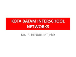 KOTA BATAM INTERSCHOOL NETWORKS