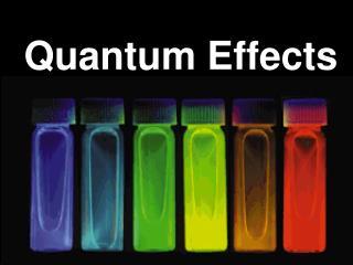 Quantum Effects