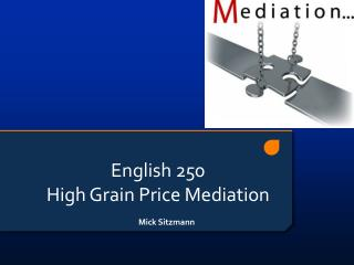 English 250  High Grain Price Mediation