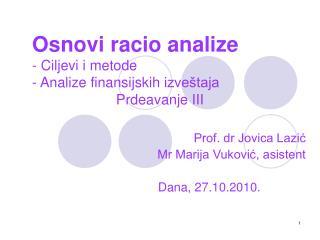 Prof. dr Jovica Lazić  Mr Marija Vuković, asistent Dana, 2 7 .10.2010.