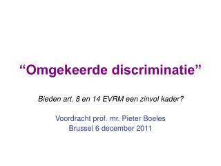 """""""Omgekeerde discriminatie"""""""