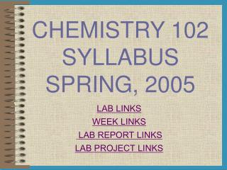 CHEMISTRY 102 SYLLABUS  SPRING, 2005