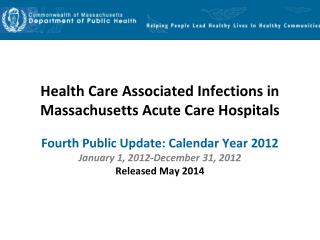 Health Care Associated Infections in Massachusetts Acute Care Hospitals