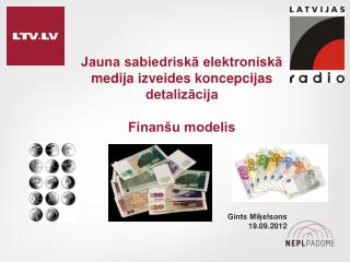 Jauna sabiedriskā elektroniskā medija izveides koncepcijas detalizācija Finanšu modelis