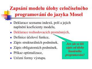 Zaps�n� modelu �lohy celo?�seln�ho  programov�n� do jazyka Mosel