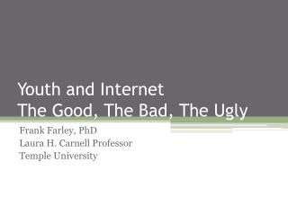 Youth and Internet  The Good, The Bad, The Ugly