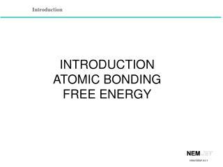 INTRODUCTION ATOMIC BONDING FREE ENERGY