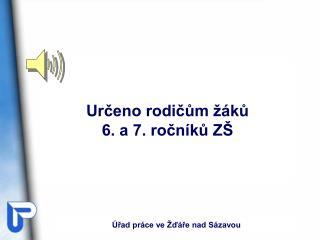 Určeno rodičům žáků 6. a 7. ročníků ZŠ