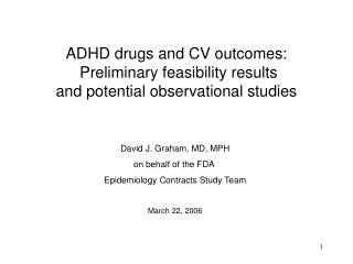 ADHD drugs and CV outcomes:  Preliminary feasibility results and potential observational studies