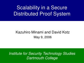 Scalability in a Secure  Distributed Proof System