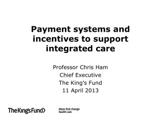 Payment systems and incentives to support integrated care
