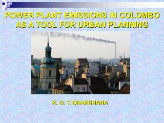 POWER PLANT EMISSIONS IN COLOMBO  AS A TOOL FOR URBAN PLANNING
