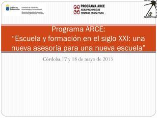 """Programa ARCE: """"Escuela y formación en el siglo XXI: una nueva asesoría para una nueva escuela"""""""