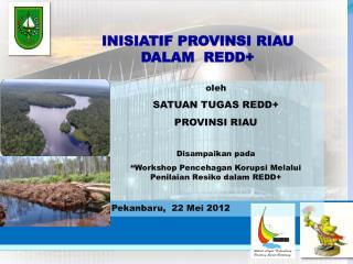 INISIATIF PROVINSI RIAU  DALAM   REDD+