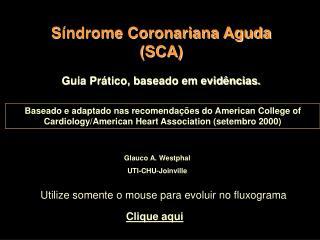 Síndrome Coronariana Aguda (SCA)