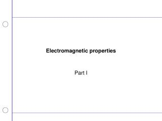 Electromagnetic properties