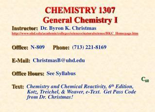 CHEMISTRY 1307 General Chemistry I