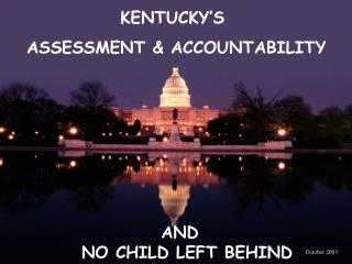KENTUCKY'S   ASSESSMENT & ACCOUNTABILITY
