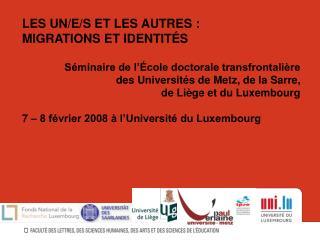 LES UN/E/S ET LES AUTRES�: MIGRATIONS ET IDENTIT�S