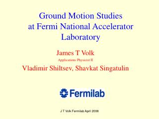 Ground Motion Studies at Fermi National Accelerator Laboratory