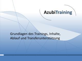 Grundlagen des Trainings, Inhalte, Ablauf und Transferunterst�tzung