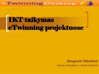 IKT taikymas  eTwinning projektuose