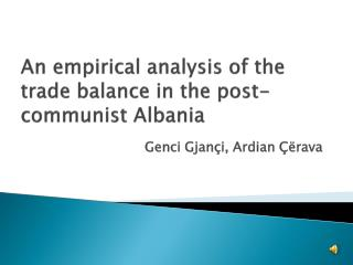 An empirical analysis of the trade balance in the post-communist Albania