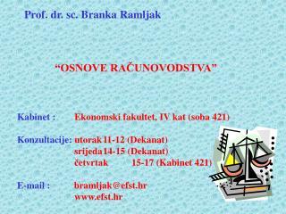 "Prof. dr. sc. Branka Ramljak            ""OSNOVE RAČUNOVODSTVA"""