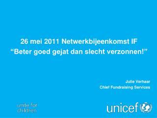 """26 mei 2011 Netwerkbijeenkomst IF """"Beter goed gejat dan slecht verzonnen!"""" Julie Verhaar"""