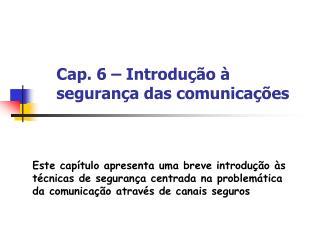 Cap. 6 – Introduç ão à segurança das comunicações