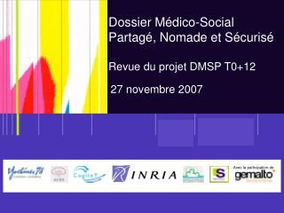 Dossier Médico-Social Partagé, Nomade et Sécurisé  Revue du projet DMSP T0+12  27 novembre 2007