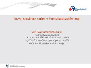 Rozvoj sociálních služeb v Moravskoslezském kraji
