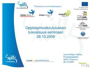 Oppisopimuskoulutuksen tulevaisuus-seminaari 28.10.2009