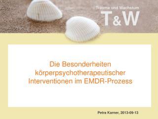 Die Besonderheiten körperpsychotherapeutischer Interventionen im EMDR-Prozess