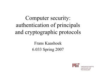 Computer security:  authentication of principals and cryptographic protocols