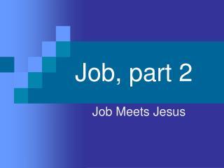 Job, part 2