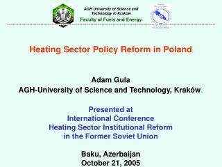 Heating Sector Policy Reform in Poland Adam Gula
