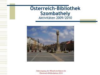 Österreich-Bibliothek Szombathely Aktivitäten 2009/2010