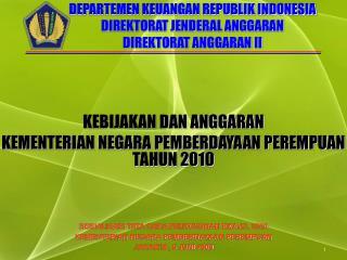 DEPARTEMEN KEUANGAN REPUBLIK INDONESIA DIREKTORAT JENDERAL ANGGARAN DIREKTORAT ANGGARAN II