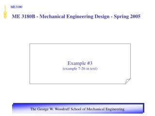 ME 3180B - Mechanical Engineering Design - Spring 2005