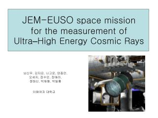 JEM-EUSO  space mission  for the measurement of  Ultra � High Energy Cosmic Rays
