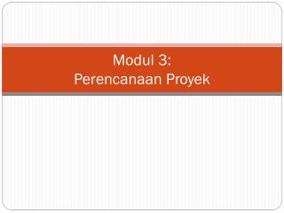 Modul  3:  Perencanaan Proyek