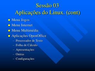 Sessão 03 Aplicações do Linux. (cont)