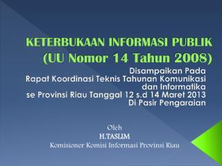 KETERBUKAAN INFORMASI  PUBLIK (UU  Nomor  14  Tahun  2008)
