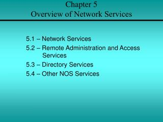 Chapter 5  Overview of Network Services
