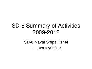 SD-8 Summary of Activities 2009-2012