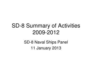 SD-8 Summary of Activities 2009-2012
