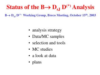 analysis strategy  Data/MC samples selection and tools MC studies a look at data plans