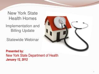 New York State Health Homes  Implementation and Billing Update   Statewide Webinar