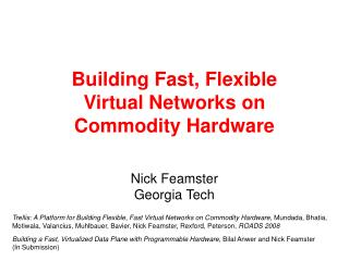 Building Fast, Flexible  Virtual Networks on Commodity Hardware